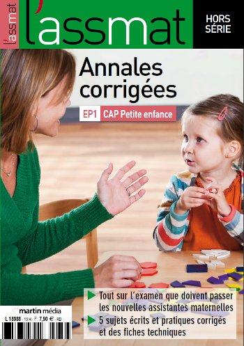 Annales corrigées du CAP Petite enfance (EP1) - édition 2017