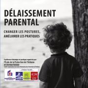 Délaissement Parental « Changer les postures, améliorer les pratiques »