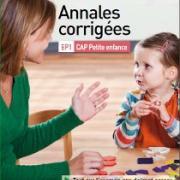 Annales corrigées du CAP Petite Enfance