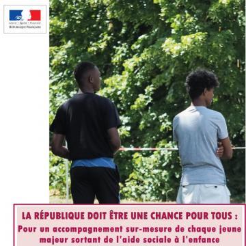 La République doit être une chance pour tous : Pour un accompagnement sur-mesure de chaque jeune majeur sortant de l'Aide sociale à l'enfance vers l'autonomie réelle
